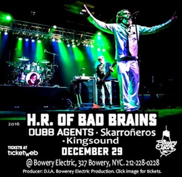 Produced by D.I.A Global Rock Showcase for Bowery Electric Production. Dubb Agents w/ Treasure Don supports HR of Bad Brains crew at The Bowery Electric, NYC, Dec. 29, 2016.