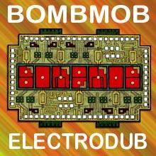 Bombmob Electrodub