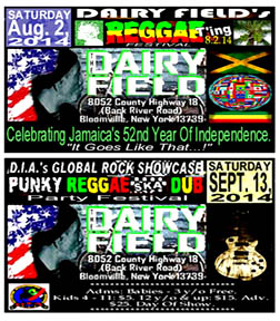 Dairy Field's 2014 events. Reggae T'ing Saturday August, 2, 2014; GlobalRock Showcase Festival -- the 'Punky Reggae Ska Dub Party'