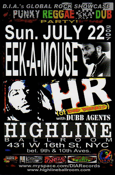 Pic credit: Highline Ballroom NYC and Global Rock Showcase show with Eek a Mouse and H.R (Human Rights) with Dubb Agents, July 22, 2007.