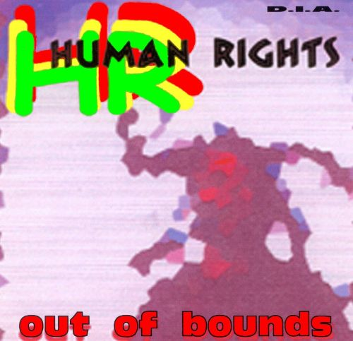 D.I.A's HR (of Bad Brains) Out Of Bounds Release