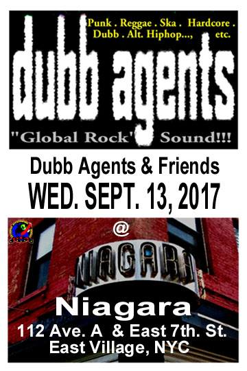 Dubb Agents at Niagara, 112 Avenue A and East 7th Street, East Village - NYC, across from Tompkins Square Park. D.I.A Production.
