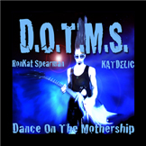 RonKat Spearman's Katdelic. Dance On The Mother Ship