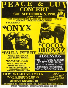 Peace & Luv Concert Sept., 5, 1998, Concert at Southern Queens Park Association (SQPA) Jamaica, NYC - NY: Onyx, Cocoa Brovaz (aka Smith & Wesson), Paula Perry, Junie Ranks, DJ Big Cap from Funk Master Flex Pitbull Krew.