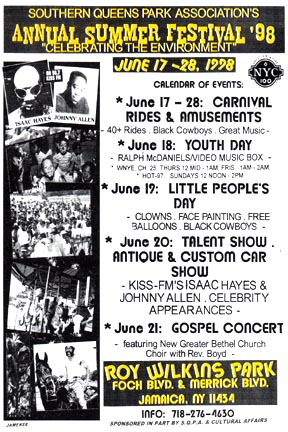 Annual Summer Fest June 17 to 28, 1998 at Southern Queens Park Association, Jamaica - Queens, NYC - NY: Isaac Hayes, Johnny Allen, A Carnival, Gospel Concert, Black Cowboys Rodeo, Youth Day, Ralph McDaniels Video Music Box, Little People's Day, Talent Show, Antique and Custom Car Show, etc.