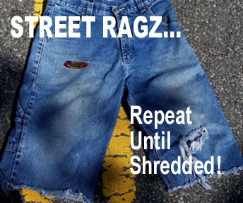 Repeat Street Ragz Until Shredded